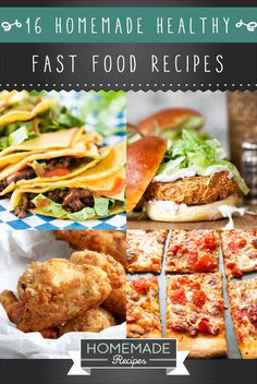 16 Homemade Healthy Fast Food Recipes | Delicious and Healthy Copycat Recipes  http://homemaderecipes.com/healthy-fast-food-recipes/