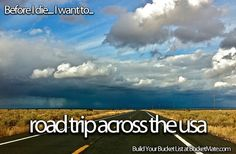 Before I die, I will...Take a Road Trip Across the USA