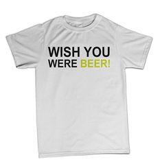 T-shirt Wish you were Beer BTU0033 **beezarre**