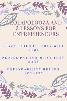 3 lessons For entrepreneurs found in this story. These lessons are:    If you build it, they will come  People pay for what they want  Dependability breeds loyalty