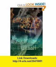 Barbarian Worlds I  II (9781935152378) Sharon Green , ISBN-10: 1935152378  , ISBN-13: 978-1935152378 ,  , tutorials , pdf , ebook , torrent , downloads , rapidshare , filesonic , hotfile , megaupload , fileserve
