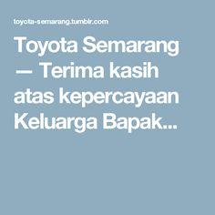 Toyota Semarang — Terima kasih atas kepercayaan Keluarga Bapak... Semarang, Toyota Innova