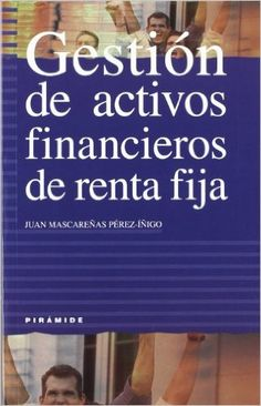 Gestión de activos financieros de renta fija /  Juan. Mascareñas Pérez-Iñigo  https://ie.on.worldcat.org/oclc/49203384?databaseList=1271,1672,1842,2236,2237,2259,2269,2270,2278,2375,2585,2897,3200,638