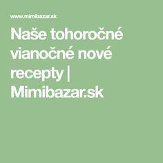 Naše tohoročné vianočné nové recepty | Mimibazar.sk