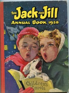 'JACK AND JILL'  ANNUAL, 1958. This is from a series of books we received in school to learn how to read.