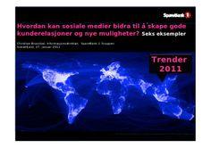 Sosiale medier: Trender 2011 og seks eksempler: Hvordan kan sosiale...