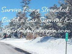 Survive Being Stranded: Build a Car Survival Kit #Prepper