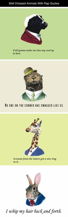 Well Dressed Animals And Their Rap Quotes
