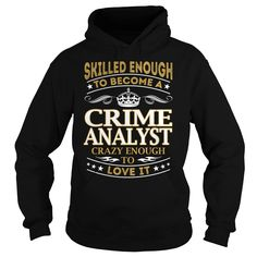Crime Analyst Skilled Enough Job Title TShirt