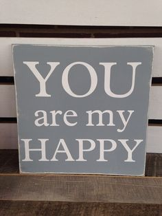 You are my happy painted wooden sign distressed grey wood sign typography art sweet gift  on Etsy, $25.00