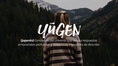 Yugen: Conciencia del universo que desata respuestas emocionales profundas y misteriosas imposibles de describir. (Japonés) Unusual Words, Weird Words, Unique Words, New Words, Cool Words, Pretty Words, Beautiful Words, Instagram Words, Blue Words