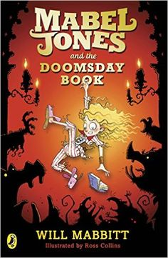 Mabel Jones and the Doomsday Book: Amazon.co.uk: Will Mabbitt: 9780141362939: Books