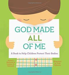 God Made All of Me: A Book to Help Children Protect Their Bodies by [Holcomb, Justin S., Holcomb, Lindsey A. All About Me Preschool, God Made Me, Thing 1, Hands On Learning, Kids Learning, Christian Parenting, Make All, Teaching Kids, Teaching Tools