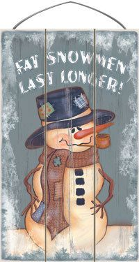 Fat Snowmen Last Longer Wood Sign - Country Marketplace Diy Christmas Lights, Decorating With Christmas Lights, Burlap Christmas, Christmas Door, Country Christmas, Christmas Signs, Christmas Balls, Christmas Wreaths, Christmas Crafts