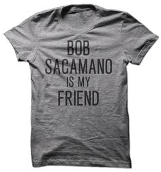 https://www.etsy.com/listing/262425236/bob-sacamano-is-my-friend-short-sleeve?ga_order=most_relevant&ga_search_type=all&ga_view_type=gallery&ga_search_query=bob%20sacamano&ref=sr_gallery_1   You've got countless stories involving good ole' Bob. Every bizarre situation you find your friends in, Bob has been there before. Bob Sacamano is YOUR friend! #seinfeld #bobsacamano #kramer #seinfeldtshirt