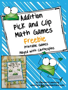 FREEBIE - Addition games that use clothespins to play!  Kids love picking and clipping as they play! Addition Pick and Clip Math Games Freebies by Games 4 Learning