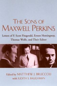 Thoma Tom Wolfe | ... Scott Fitzgerald, Ernest Hemingway, Thomas Wolfe, and Their Editor