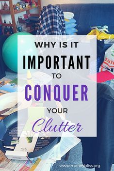Organize the clutter. Tame the chaos. Clutter free home ideas. Understand why it is important to conquer the clutter. How to minimize stuff in your home. Learn how to reduce clutter. Minimize clutter and simplify your life. #clutterfree