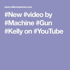 #New #video by #Machine #Gun #Kelly on #YouTube