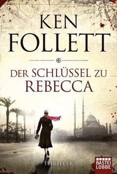 Der Schlüssel zu Rebecca: Roman: Amazon.de: Ken Follett, Bernd Rullkötter: Bücher