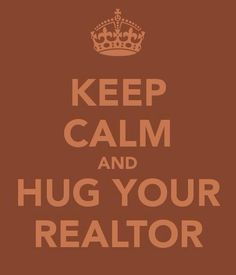 Keep calm and hug your Realtor. Selling your house can be nerve-racking. Choose Harry to help you stay calm and make things as easy as possible.
