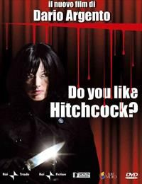 Do You Like Hitchcock? / Ti piace Hitchcock? / Вам нравится Хичкок?  (2005)