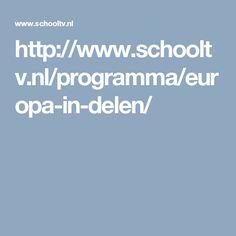 http://www.schooltv.nl/programma/europa-in-delen/