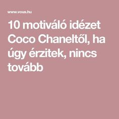 Artist Quotes, Son Luna, Coco Chanel, Coaching, Motivational Quotes, Thoughts, Life, Inspiration, Mental Health