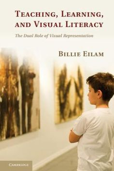 Teaching, learning, and visual literacy : the dual role of visual representation