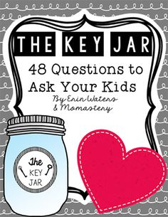 The Key Jar, 48 questions to ask your kids to unlock their thoughts hearts and minds Just In Case, Just For You, School Today, Raising Kids, My Children, Children Talking, Motivation, Parenting Advice, Your Child