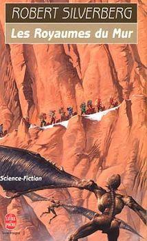 Publication: Les royaumes du mur Authors: Robert Silverberg Year: 1998-03-00 ISBN: 2-253-07205-2 [978-2-253-07205-8] Publisher: Le Livre de Poche Pub. Series: Le Livre de Poche - Science Fiction Pub. Series #: 7205  Cover: Manchu