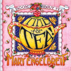 Google Image Result for http://images.betterworldbooks.com/083/Time-for-Tea-with-Mary-Engelbreit-9780836227703.jpg