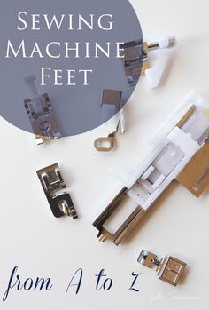 Sewing Machine Feet from A to Z - FREE class!
