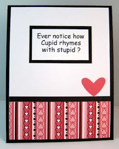 Inside of my Valentine's Day card from my friend Sue Kment.  Still laughing when I see it!