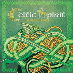 Celtic Spirit Coloring Book Knotwork Designs For Inner P