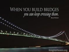 """""""When you build bridges you can keep crossing them."""" -Rick Pitino inspirational quote desktop wallpaper (click to download)"""