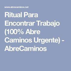 Ritual Para Encontrar Trabajo (100% Abre Caminos Urgente) - AbreCaminos