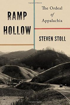 Ramp Hollow: The Ordeal of Appalachia by Steven Stoll https://www.amazon.com/dp/080909505X/ref=cm_sw_r_pi_dp_x_CeBhAbN69EVS8
