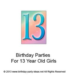 Birthday Party Ideas for 13 yr old girls