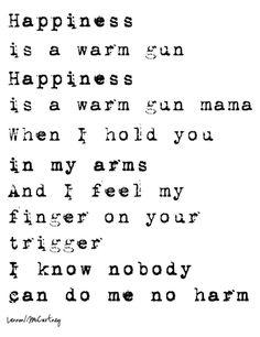 Happiness is a warm gun / Beatles