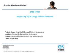 GA Anolight (Aluminium) Corrugated Sheets Case Study for Burger King by DavidGooding, via Slideshare Corrugated Sheets, Aluminium Sheet, Energy Efficiency, Case Study, King, Energy Conservation