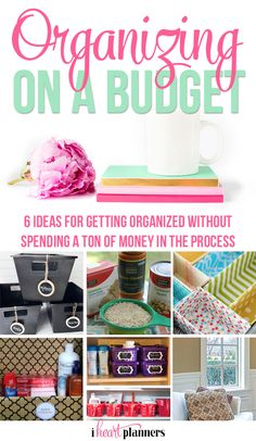 Organizing on a Budget - 6 ideas for getting organizes without spending a ton of money in the process - iheartplanners.com