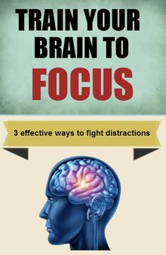 3 Ways to Train Your Brain to Focus