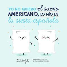 Yo no quiero el sueño americano, lo mío es la siesta española Mr Wonderful