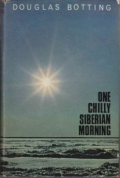 one chilly siberian morning by douglas botting, http://www.amazon.com/dp/B0000CMTC7/ref=cm_sw_r_pi_dp_KfKxqb0ZJ9JYG