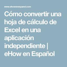 ACTIVIDAD 6 Cómo convertir una hoja de cálculo de Excel en una aplicación independiente | eHow en Español