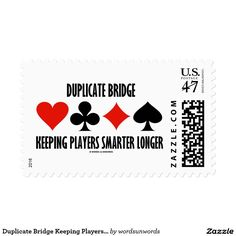 """Duplicate Bridge Keeping Players Smarter Longer #duplicatebridge #keeping #players #bridgeplayers #geek #humor #smarter #longer #cardsuits #ACBL #funny #wordsandunwords Here's postage that any avid duplicate bridge player will enjoy!  Stamp features the four card suits along with the following bridge saying: """"Duplicate Bridge Keeping Players Smarter Longer""""."""