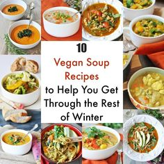 10 vegan soup recipes that will get you through winter and take you into summer. All of them are filled with healthy ingredients and easy to make.