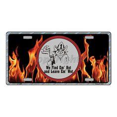 Smart Blonde Find'em Hot Leave'em Wet Firefighter Novelty Vanity Metal License Plate Tag Sign
