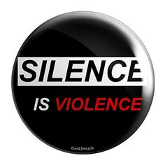 "Geek Details Silence is Violence 2.25"" Pinback Button Gee... https://www.amazon.com/dp/B01IE0EU9O/ref=cm_sw_r_pi_dp_x_C4ngyb2ZENWCJ"